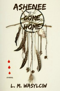 Ashenee Come Home - Cree First Nations MISSING AND MURDERED ABORIGINAL WOMEN - http://www.amazon.com/Ashenee-Come-Home-L-Wasylciw/dp/1515220508