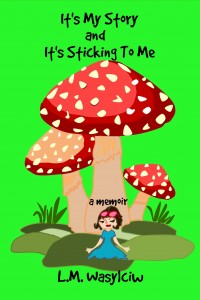 It's My Story and It's Sticking To Me -memoir - Linda's early childhood memories, a family tree, her nomadic journey across the South Pacific and her lifelong dream to be an author, http://www.amazon.com/Its-My-Story-Sticking-Me/dp/1515220982